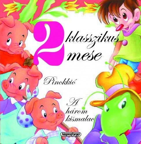 2 klasszikus mese - Pinokkió, A három kismalac -  pdf epub