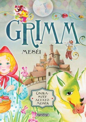 Csodaszép altatómesék - Grimm meséi