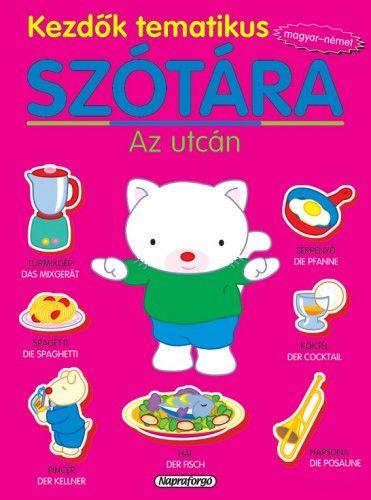 Kezdők tematikus szótára - Magyar-német - Az utcán