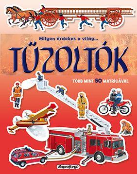 Milyen érdekes a világ... Tűzoltók - Több mint 50 matricával -  pdf epub