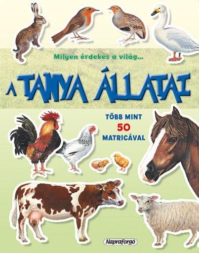 Milyen érdekes a világ... A tanya állatai - Több mint 50 matricával -  pdf epub