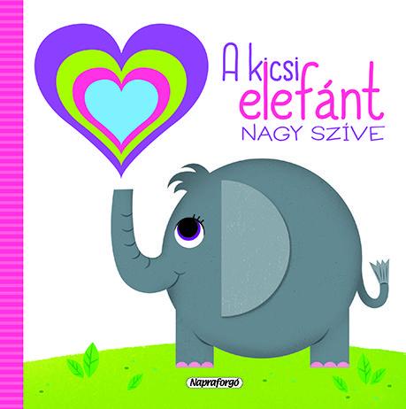 Szivárványos lapozó - A kicsi elefánt nagy szíve