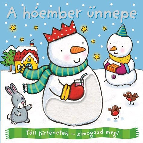 Téli történetek: símogasd meg - A hóember ünnepe