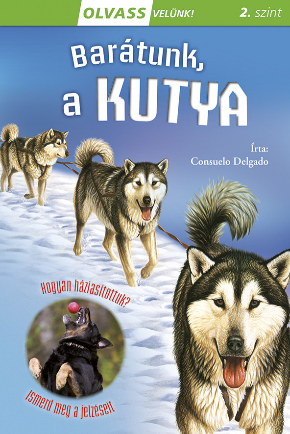 Olvass velünk! (2) - Barátunk, a kutya - Consuelo Delgado pdf epub