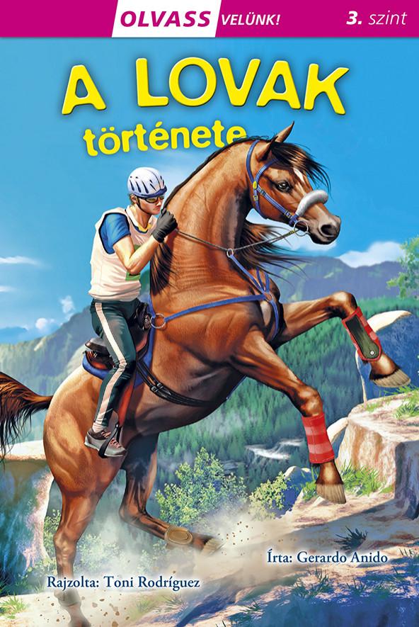 Olvass velünk! (3) - A lovak története - Gerardo Anido |