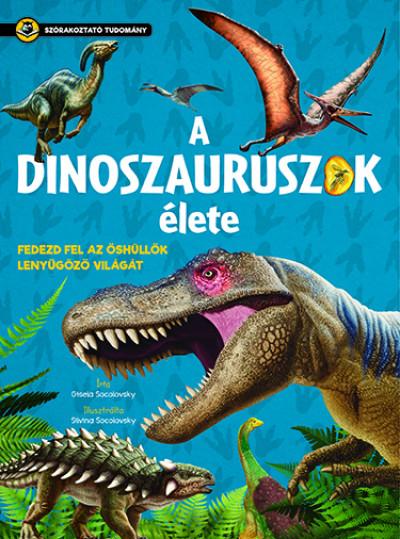 A dinoszauruszok élete - Szórakoztató tudomány