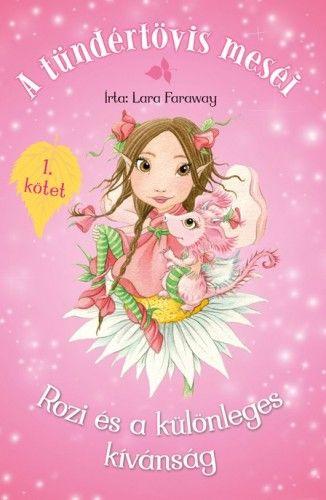 A tündértövis meséi - Rozi és a különleges kívánság - Lara Faraway pdf epub