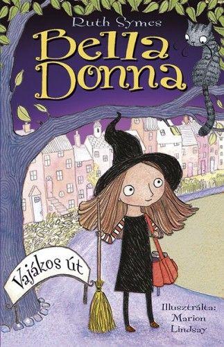Bella Donna 1. - Vajákos út - Ruth Symes |