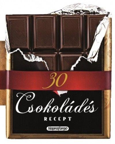 Formás szakácskönyvek - 30 csokoládés recept