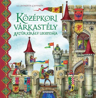 Forgó világ - Középkori várkastély - Artúr király legendája - Florencia Cafferata pdf epub