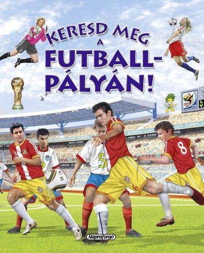 Keresd meg a futballpályán! - Eduardo Trujillo pdf epub