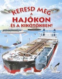 Keresd meg a hajókon és a kikötőkben!