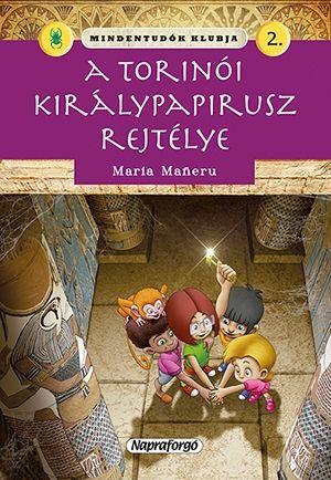 Mindentudók klubja - A torinói királypapirusz rejtélye - Maria Maneru pdf epub