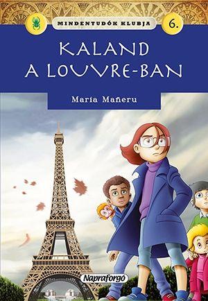 Mindentudók klubja - Kaland a Louvre-ban - Maria Maneru pdf epub