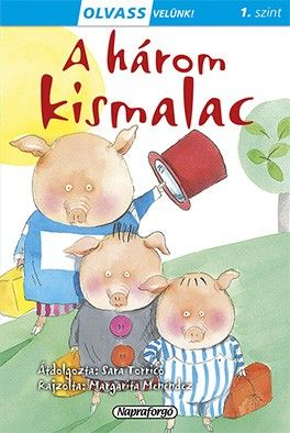Olvass velünk! (1) - A három kismalac - Sara Torrico |