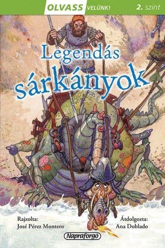 Olvass velünk! (2) - Legendás sárkányok