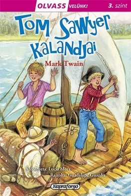 Olvass velünk! (3) - Tom Sawyer kalandjai - Mark Twain |