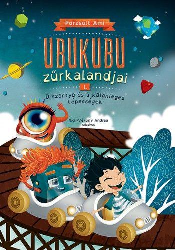 Ubukubu Zűrkalandjai 1. - Porzsolt Ami pdf epub