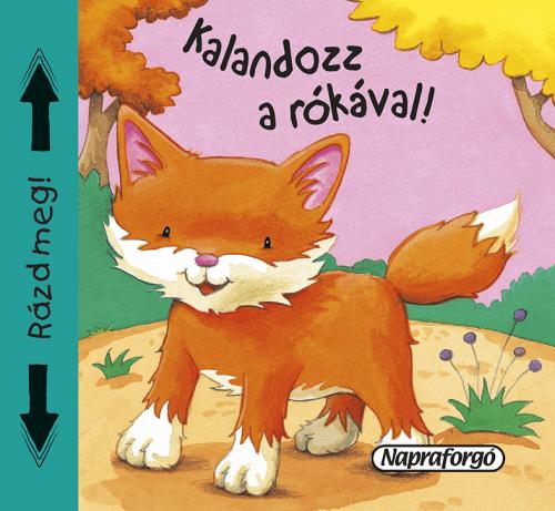 Kalandozz a rókával - Napraforgó Kiadó pdf epub