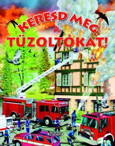 Keresd meg a tűzoltókat!