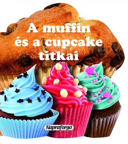 Formás szakácskönyvek - A muffin és a cupcake titkai - Ana Doblado pdf epub