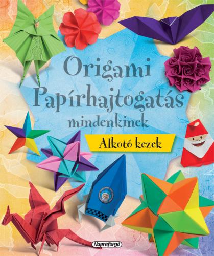 Origami - Papírhajtogatás mindenkinek - Napraforgó Kiadó pdf epub