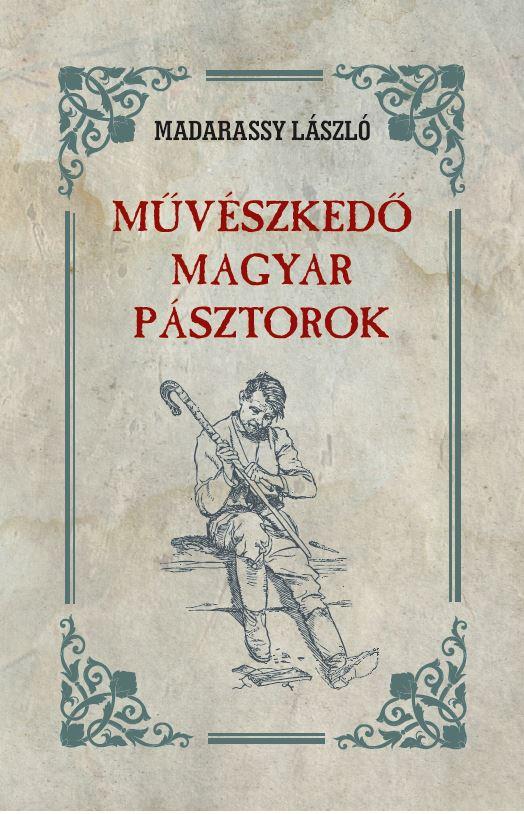 Művészkedő magyar pásztorok