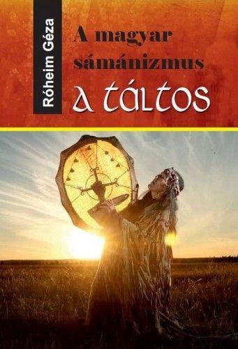 A magyar sámánizmus - A táltos