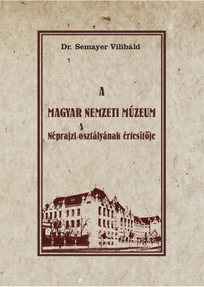 A Magyar Nemzeti Múzeum Néprajzi osztályának értesítője