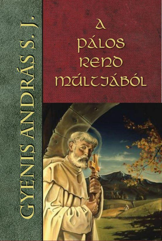 A Pálos rend múltjából