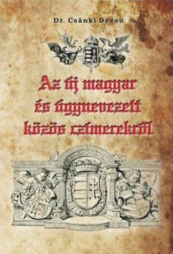 Az új magyar és úgynevezett közös czímerekről