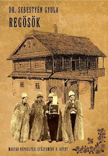 Regösök - Magyar népköltési gyűjtemény V.
