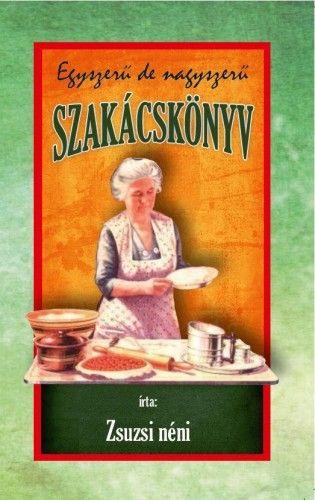 Egyszerű de nagyszerű szakácskönyv