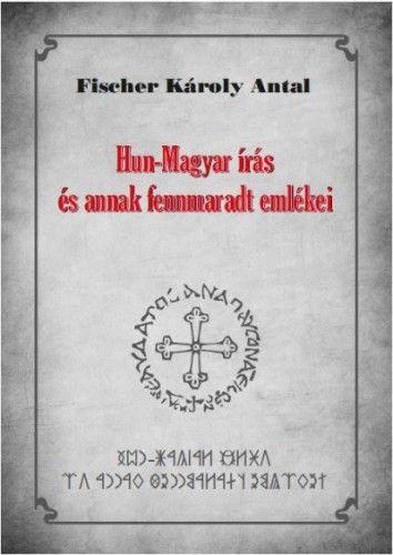 Hun-Magyar írás és annak fennmaradt emlékei