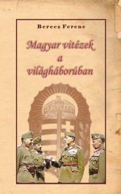 Magyar vitézek a világháborúban
