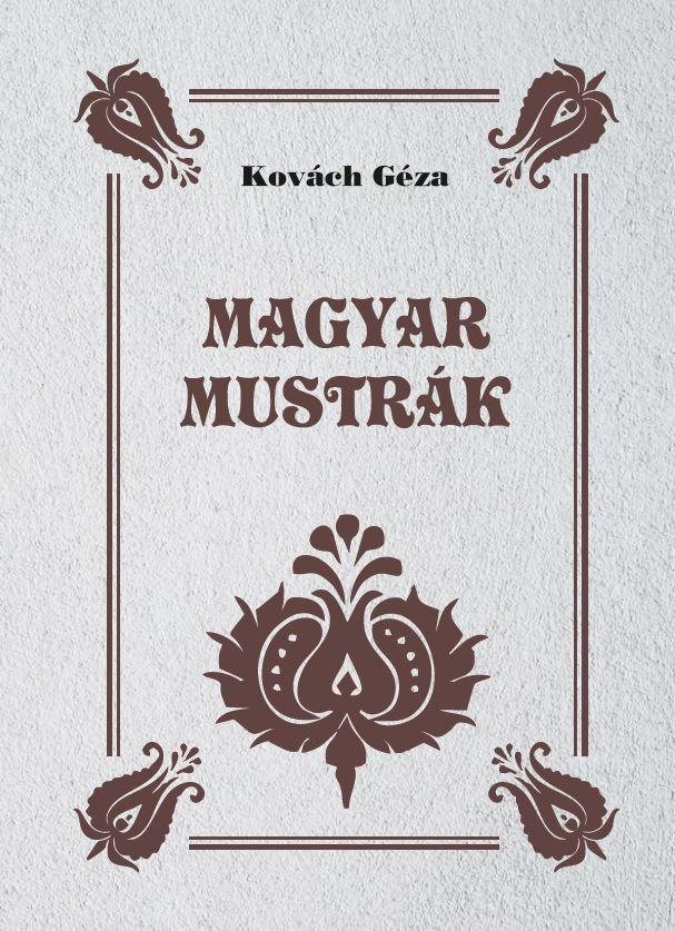 Magyar mustrák - Kovách Géza |