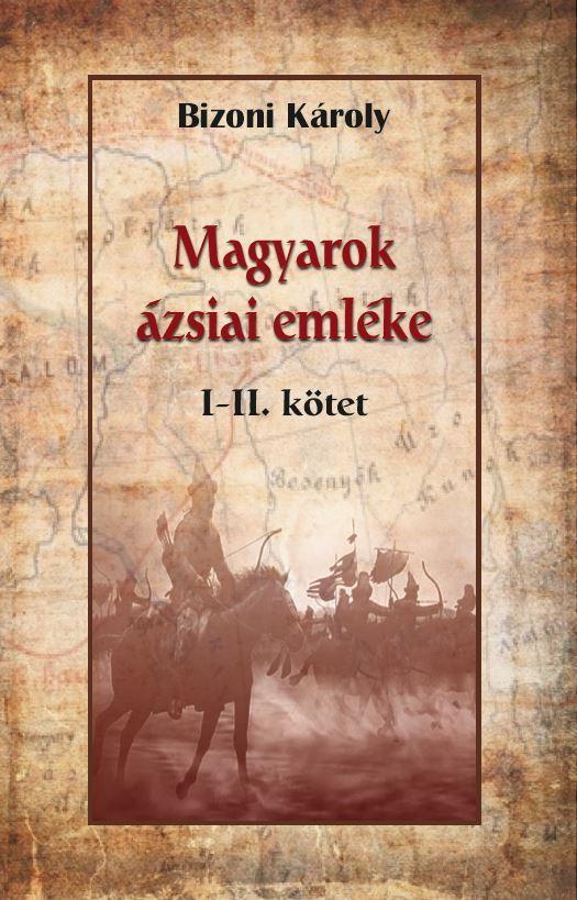 Magyarok ázsiai emléke I-II.