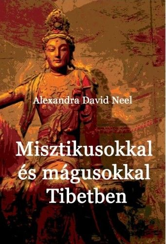Misztikusokkal és mágusokkal Tibetben