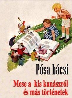 Pósa bácsi - Mese a kis kanászról és más történetek - Pósa Lajos pdf epub