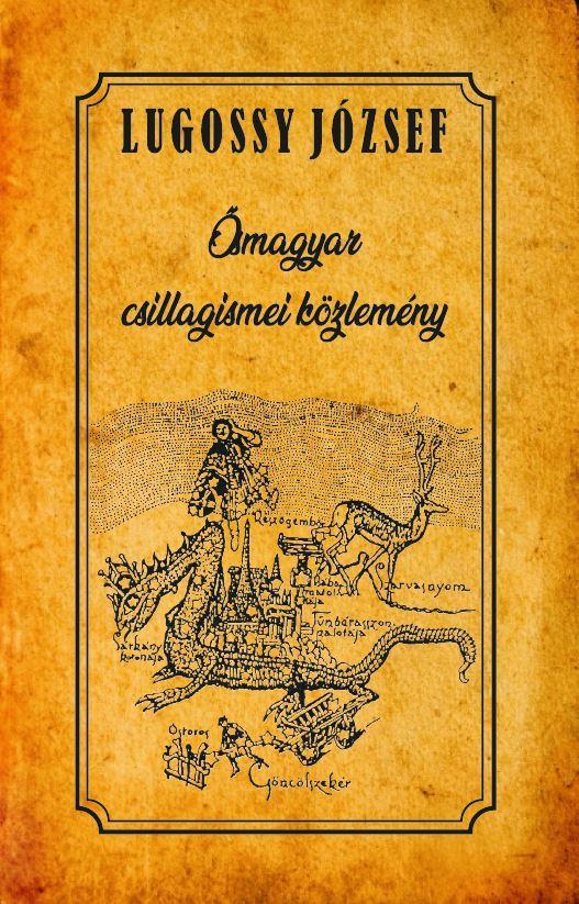 Ősmagyar csillagismei közlemény - Lugossy József pdf epub
