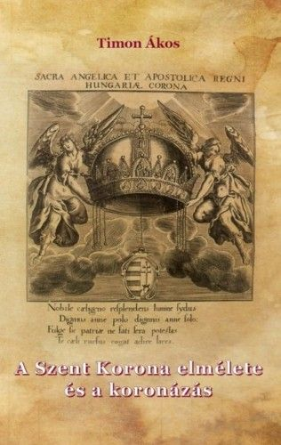 A Szent Korona elmélete és a koronázás - Timon Ákos pdf epub