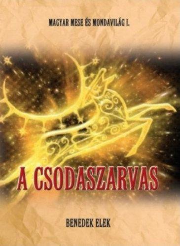Magyar mese-és mondavilág I. kötet - A csodaszarvas