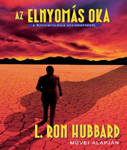 Az elnyomás oka - L. Ron Hubbard pdf epub