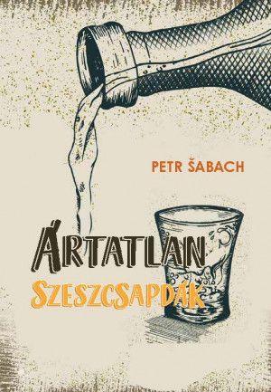 Ártatlan szeszcsapdák - Petr Sabach pdf epub
