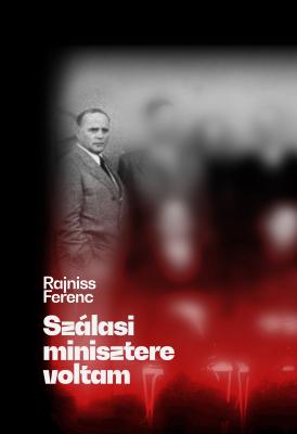 Szálasi minisztere voltam