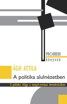 A politika alulnézetben - Ágh Attila pdf epub
