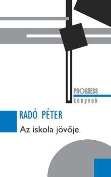 Az iskola jövője - Radó Péter pdf epub