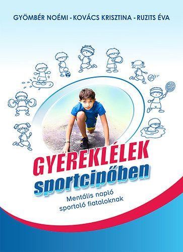 Gyereklélek sportcipőben - mentális napló