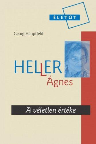 Heller Ágnes - A véletlen értéke
