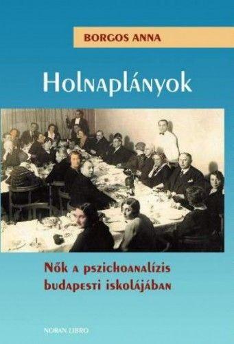 Holnaplányok - Nők a pszichoanalízis budapesti iskolájában